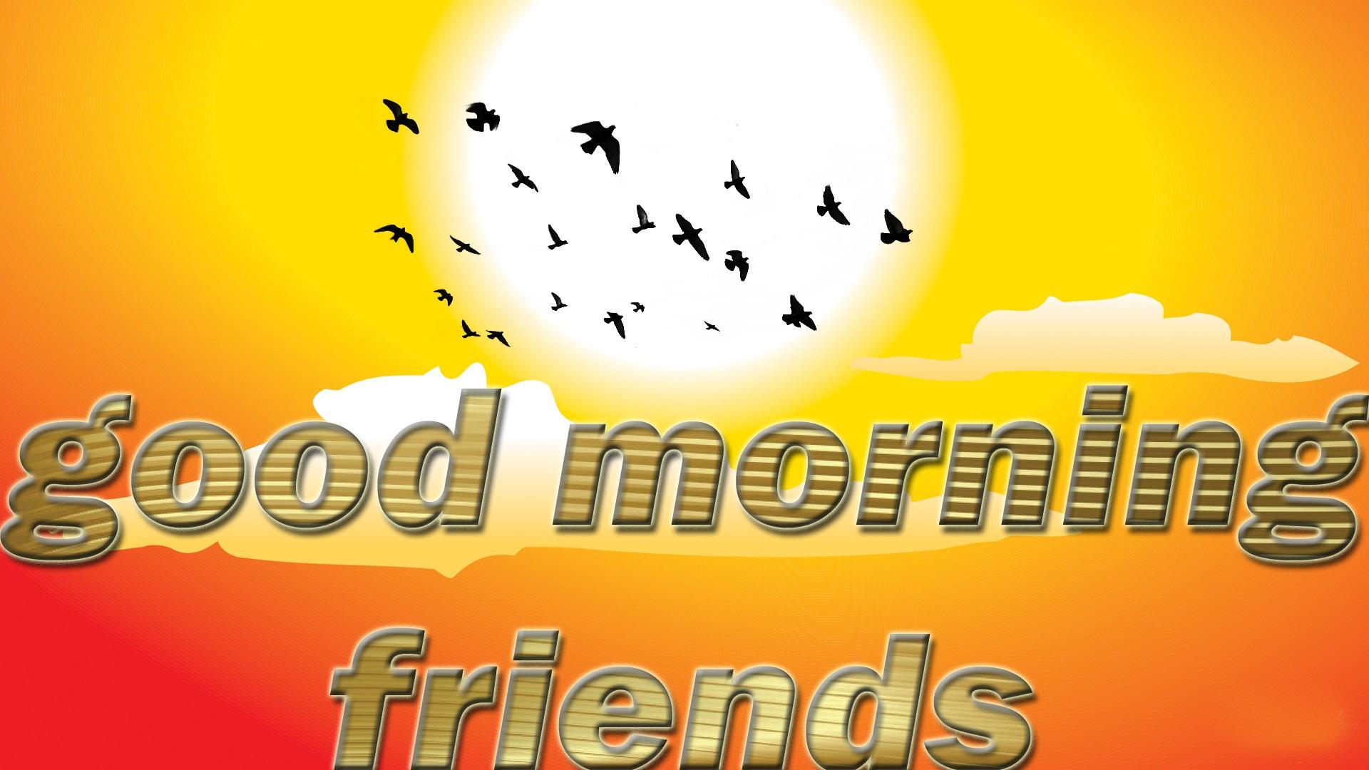 Good morning friends hd wallpaper download